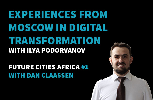 Podcast By Ilya Podorvanov about Experiences from Moscow in digital transformation
