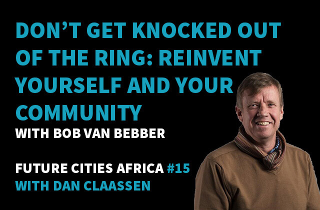 Podcast By Bob van Bebber about Don't Get Knocked Out of the Ring: Reinvent Yourself and Your Community
