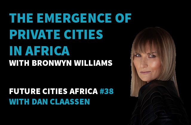 Podcast By Bronwyn Williams about The Emergence of Private Cities in Africa