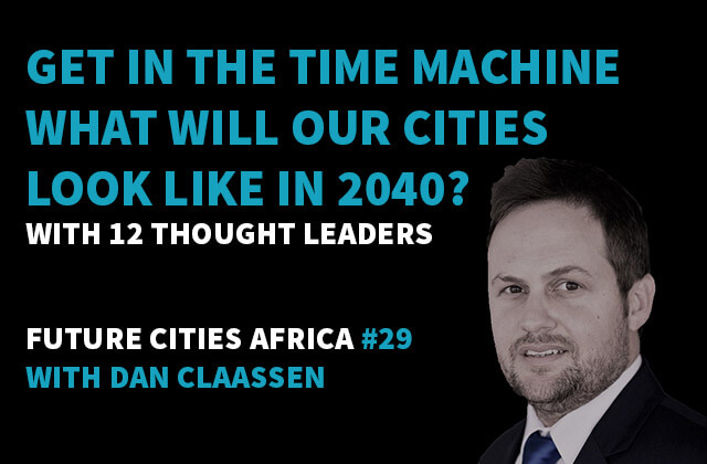 Podcast By Daniel Claassen about Get in the Time Machine: What Will Cities Look Like in 2040?