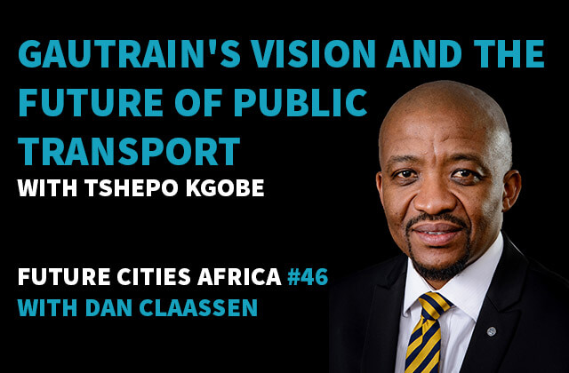 Podcast By Tshepo Kgobe about Gautrain's Vision and the Future of Public Transport